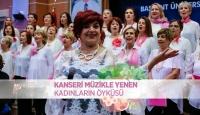 Kanseri müzikle yenen kadınların öyküsü
