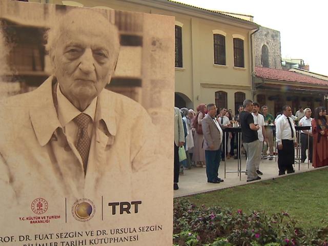 Fuat Sezgin ve Ursula Sezgin Bilimler Tarihi Kütüphanesi açıldı