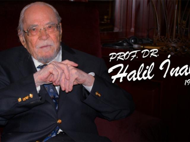 Vefatının 3. yılında tarihçilerin kutbu Prof. Dr. Halil İnalcık