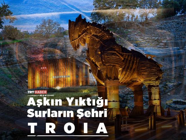 Aşkın yıktığı surların şehri: Troia