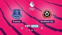 Everton - Sheffield maçı TRT Spor'da