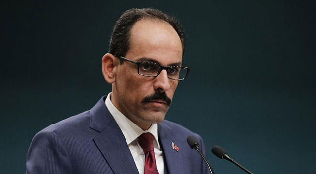 Cumhurbaşkanlığı Sözcüsü Kalın: Türkiyenin işgal ya da demografiyi değiştirmek gibi bir niyeti yok