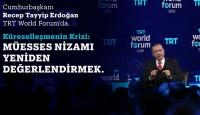 Cumhurbaşkanı Erdoğan, TRT World Forum'dan dünyaya seslenecek
