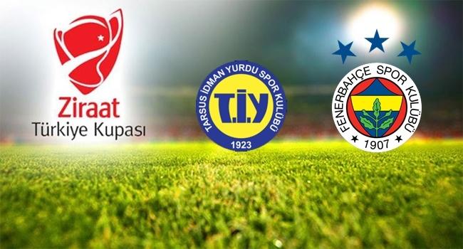 Fenerbahçe, Tarsus İdmanyurdu karşısında
