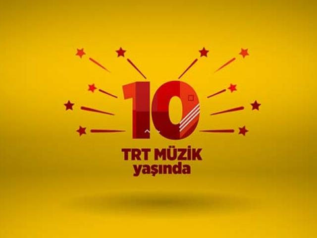 Türkiye'nin müzik kanalı TRT Müzik 10 yaşında