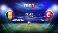 Andorra - Türkiye maçı TRT1'de