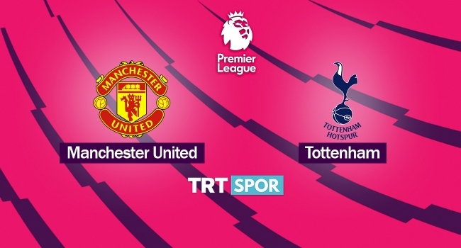 M. United - Tottenham maçı TRT SPORda