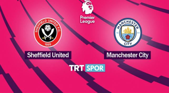 Sheffield United - Manchester City maçı TRT SPORda