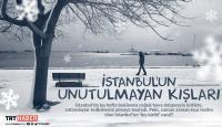 İstanbul'un unutulmayan soğuk kışları