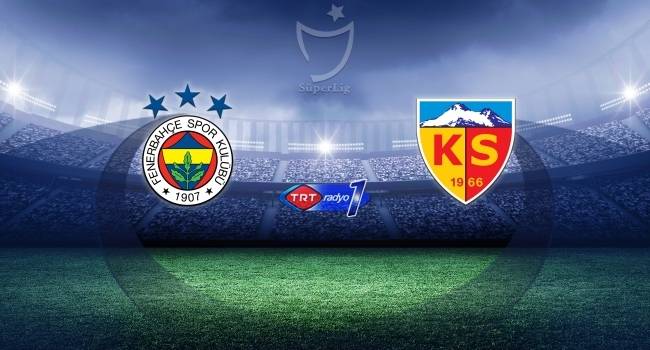 Fenerbahçe Kayserisporu ağırlayacak