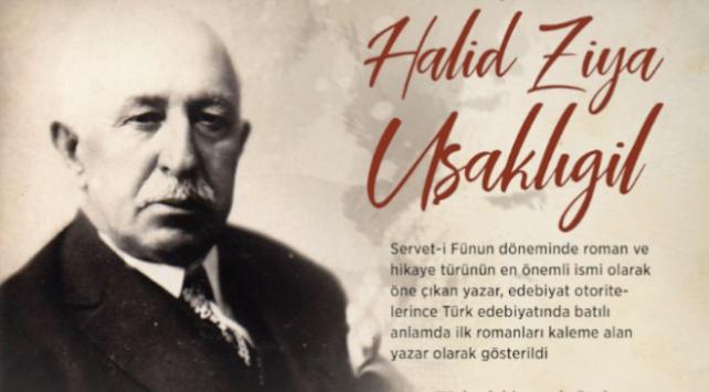 Türk romanına dil ve üslup katan yazar: Halid Ziya Uşaklıgil