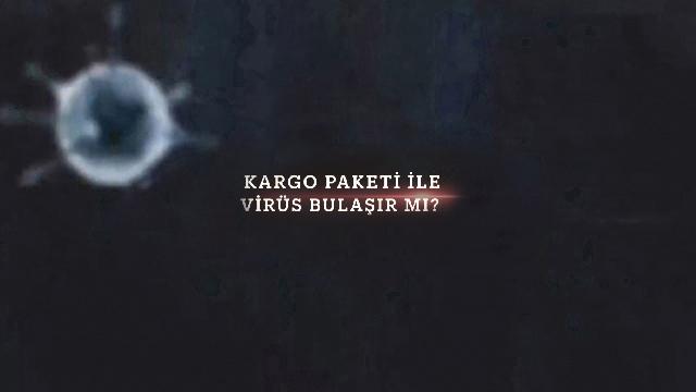 Kargo paketi ile virüs bulaşır mı?
