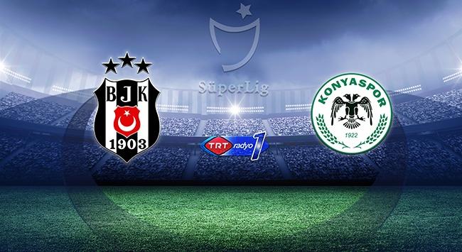Beşiktaş Konyasporu konuk edecek