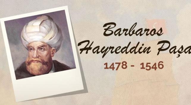 Türk denizciliğine altın çağını yaşattı: Barbaros Hayreddin Paşa