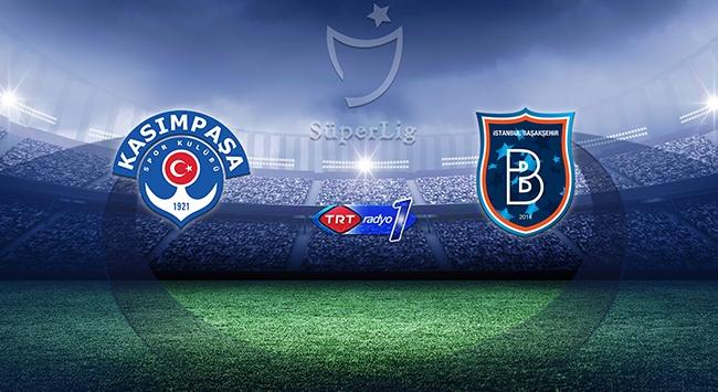Medipol Başakşehir sezonu Kasımpaşa maçıyla kapatacak
