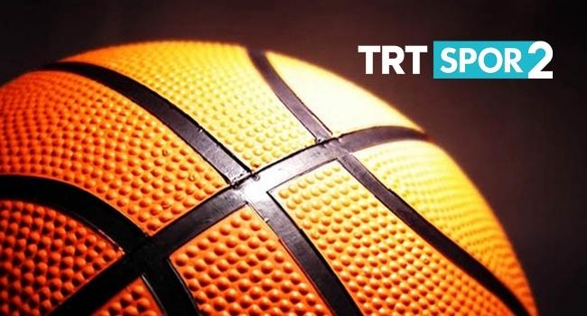 Basketbolun devleri TRT SPOR2de