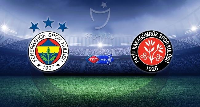 Fenerbahçe Fatih Karagümrükü ağırlayacak
