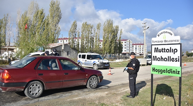 Eskişehirde 2 mahalleye giriş ve çıkışlar sınırlandırıldı