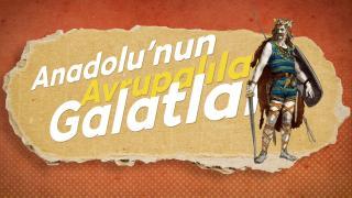Anadolu'nun Avrupalıları: Galatlar