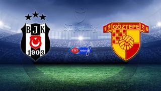 Beşiktaş Göztepe'yi ağırlıyor