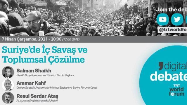 """TRT World Forum Dijital Tartışmalar'da  """"Suriye'de İç Savaş ve Toplumsal Çözülme"""" konuşulacak"""