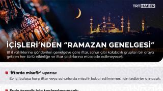 İçişleri'nden ramazan genelgesi: Pideye, misafirle iftara, trafiğe tedbir