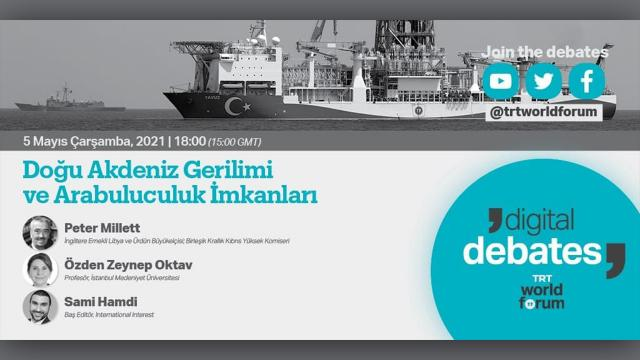"""TRT World Forum Dijital Tartışmalar'da  """"Doğu Akdeniz Gerilimi ve Arabuluculuk İmkânları"""" Konuşulacak"""