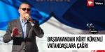 Başbakandan Kürt Kökenli Vatandaşlara Çağrı