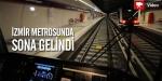 İzmir Metrosunda Sona Gelindi