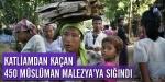 Katliamdan Kaçan 450 Müslüman Malezyaya Sığındı