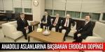 Anadolu Aslanlarına Başbakan Erdoğan Dopingi