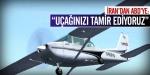 """İrandan ABDye: """"Uçağınızı Tamir Ediyoruz"""""""