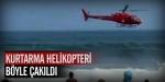 Kurtarma helikopteri böyle çakıldı