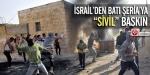 """İsrailden Batı Şeriaya """"sivil"""" baskın"""