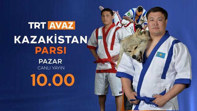 """Kazak Güreşçiler Er Meydanında: """"Kazakistan Parsı"""" Canlı Yayınla TRT Avaz'da"""