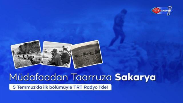 """""""Müdafaadan Taarruza Sakarya"""" TRT Radyo 1'de Başlıyor"""
