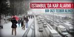 İstanbulda kar alarmı!
