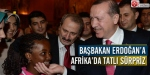 Başbakan Erdoğana Afrikada tatlı sürpriz
