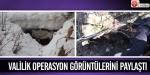 Valilik, operasyon görüntülerini paylaştı