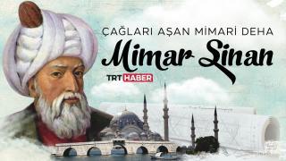 Eserleri ve dehasıyla yaşayan Mimar Sinan