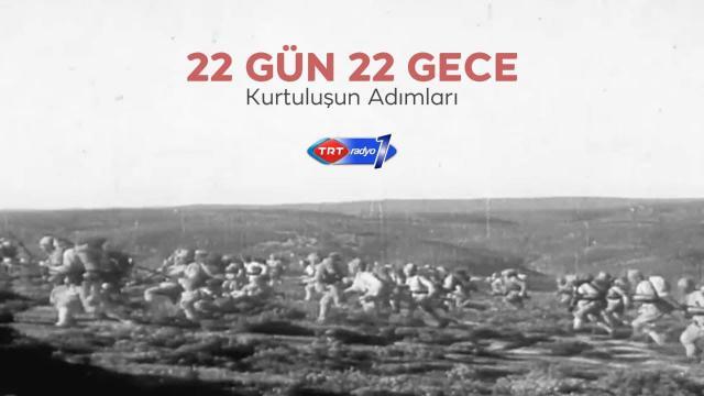 """""""22 Gün 22 Gece Kurtuluşun Adımları"""" TRT Radyo 1'de başlıyor"""