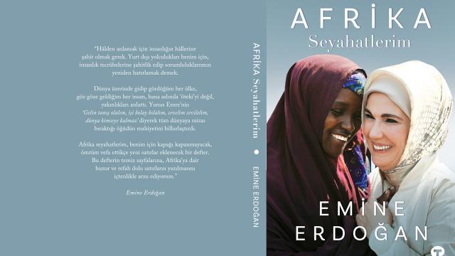 """Emine Erdoğan, """"Afrika Seyahatlerim"""" kitabının tanıtımını """"First Lady""""lere yapacak"""