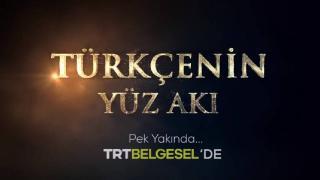 """""""Türkçenin Yüz Akı"""" belgeseli yakında TRT Belgesel'de"""