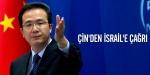 Çinden İsraile çağrı
