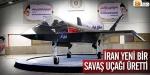 İran yeni bir savaş uçağı üretti