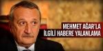 Mehmet Ağarla ilgili habere yalanlama