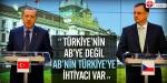 ABnin Türkiyeye ihtiyacı var
