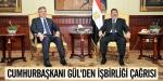 Cumhurbaşkanı Gülden işbirliği çağrısı