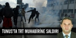 Tunusta TRT muhabirine saldırı