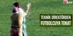 Teknik direktörden futbolcuya tokat